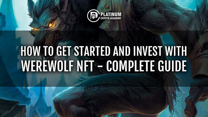 HOW-TO-GET-STARTED-AND-INVEST-WITH-WEREWOLF-NFT-COMPLETE-GUIDE-1